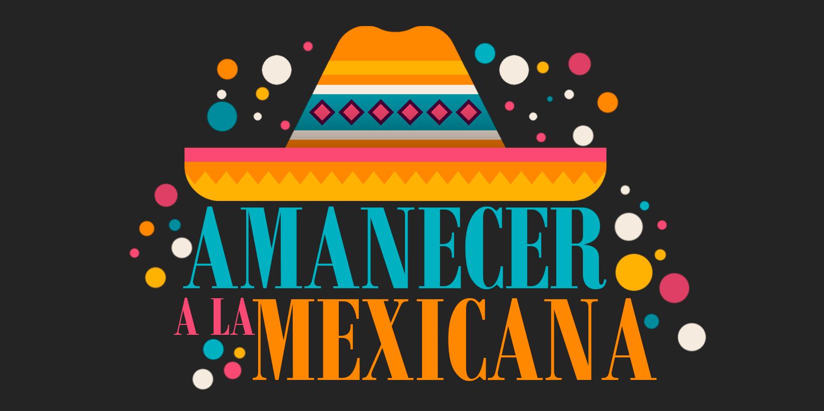 Amanecer a la Mexicana